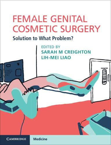 Female Genital Cosmetic Surgery: Solution to What Problem? Front Cover