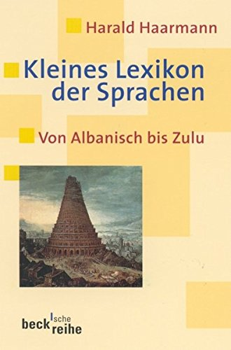Kleines Lexikon der Sprachen: Von Albanisch bis Zulu (Beck'sche Reihe)