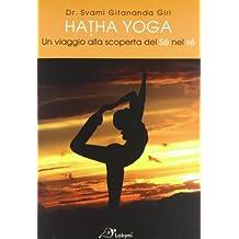 Hatha yoga. Un viaggio alla scoperta del sé nel sé