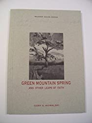 Green Mountain Spring and Other Leaps of Faith