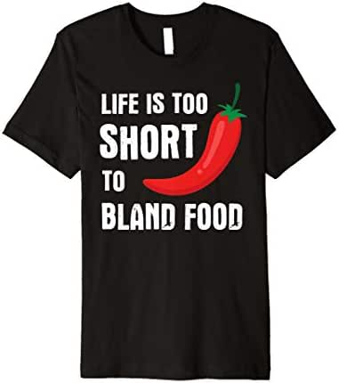 Life is too short to eat Bland - Funny Hot Food Quote Premium T-Shirt