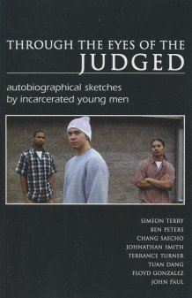 Through the Eyes of the Judged: autobiographical sketches by incarcerated young men, Guilloud, Stephanie (editor)