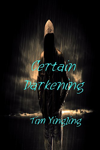 Certain Darkening by [Yingling, Tim]