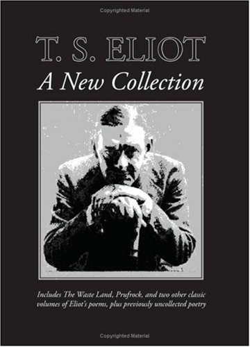 T. S. Eliot:: A New Collection