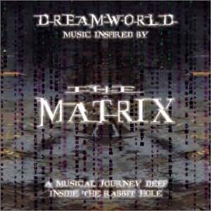 Dreamworld: Music Inspired by the Matrix