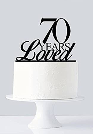 Amazoncom 70 Years Loved Cake Topper 70th Birthday Cake Topper