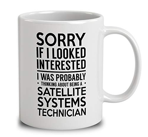 - Probably Thinking About Being A Satellite Systems Technician Coffee Mug (White, 11 oz)