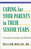 Caring for Your Parents in Their Senior Years, William Molloy, 1552092054