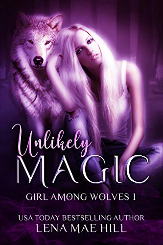 Contemporary Ozark Collection - Girl Among Wolves 1: Unlikely Magic