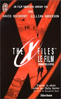The X-Files - Le film : Combattre le futur  par Carter