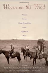 Woven on the Wind: Women Write About Friendship in the Sagebrush West Hardcover