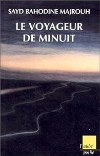 Ego monstre, tome 1 : Le voyageur de minuit par Sayd Bahodine Majrouh
