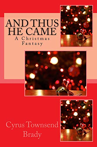 and thus he came illustrated edition a christmas fantasy classic christmas books - Classic Christmas Books