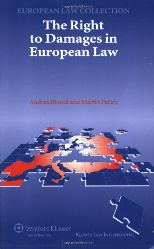 The Right To Damages In European Law (Kluwer European Law Collection) (Kluwer European Law Colletion)