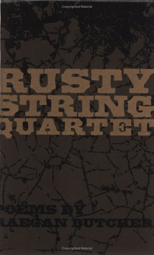 Rusty String Quartet (Crimethinc. Letters), Butcher, Raegan