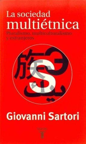 La sociedad multietnica: pluralismo, multiculturalismo y extranjeros