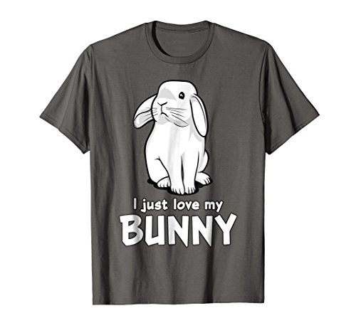 Funny I Just Love My Bunny Cute Rabbit Pet T-Shirt