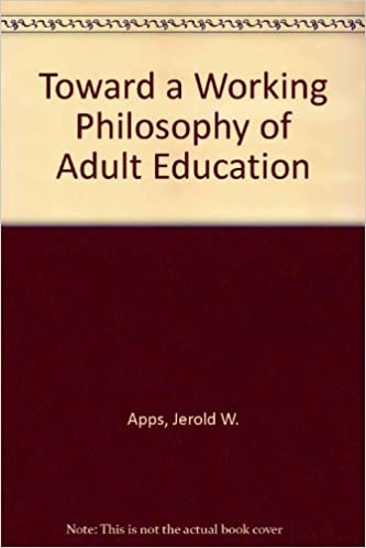 Advise Adult education philosophy speaking, opinion