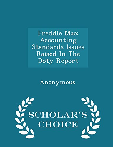 freddie-mac-accounting-standards-issues-raised-in-the-doty-report-scholars-choice-edition