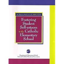 Fostering Student Selfesteem in the Catholic Elementary School