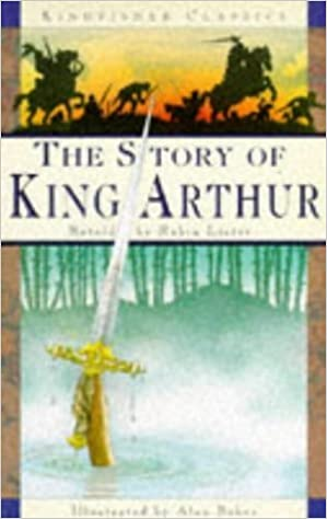 Book The Story of King Arthur (Kingfisher Classics) by Lister, Robin (1994)