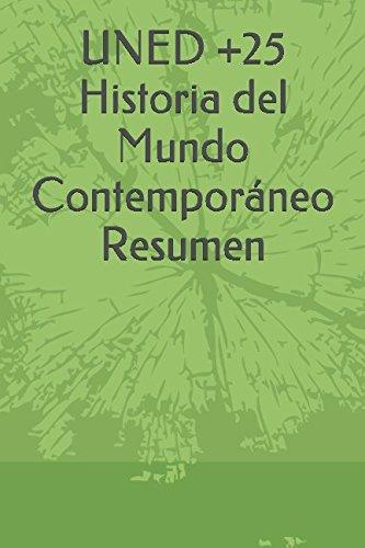UNED +25 Historia del Mundo Contemporáneo Resumen (Spanish Edition)