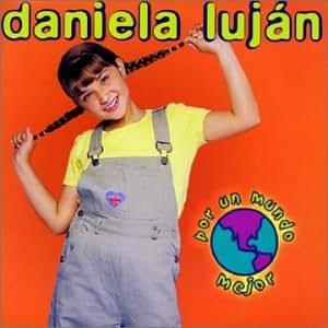 Daniela Lujan - Por Un Mundo Mejor - Amazon.com Music