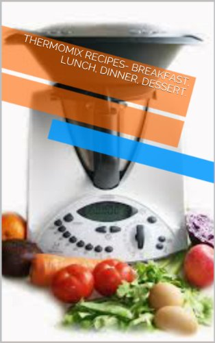 Amazon thermomix recipes breakfast lunch dinner dessert thermomix recipes breakfast lunch dinner dessert by appliance recipes forumfinder Choice Image