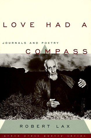 Love Had a Compass: Journals and Poetry (Grove Press Poetry Series)