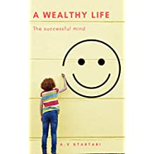 A Wealthy life: The successful mind (English Edition)