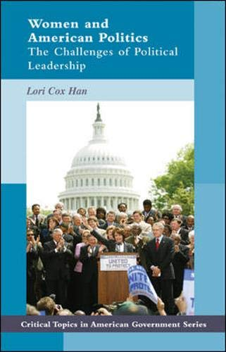 Women and American Politics: The Challenges of Political Leadership (Critical Topics in American Government)
