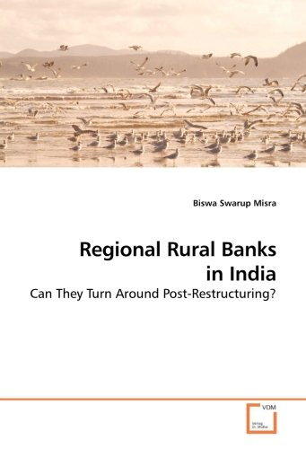 Download Regional Rural Banks in India: Can They Turn Around Post-Restructuring? PDF