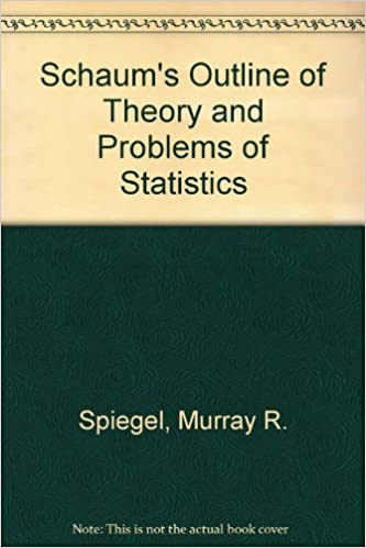 Amazon in: Buy Schaum's Outline of Theory and Problems of Statistics