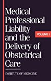 Medical Professional Liability and the Delivery of Obstetrical Care 9780309039826