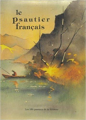 Lire en ligne Le Psautier Français : Les 150 Psaumes versifiés en français contemporain, Grand Format pdf ebook