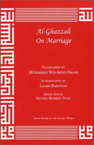 Al-Ghazzali On Marriage (Alchemy of Happiness)