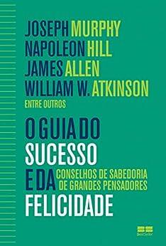 O guia do sucesso e da felicidade por [Murphy, Joseph]