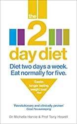 The 2-Day Diet: Diet Two Days a Week. Eat Normally for Five.