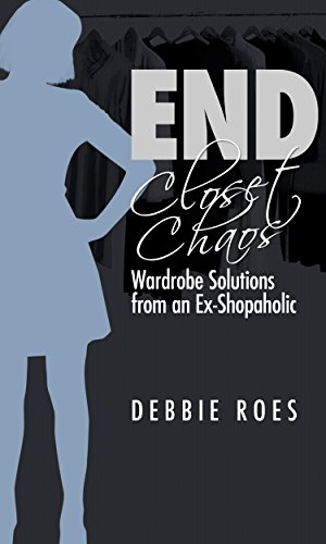 End Closet Chaos: Wardrobe Solutions from an Ex-Shopaholic