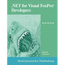 Microsoft .NET for Visual FoxPro Developers by Kevin McNeish (2002-10-01)