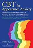CBT for Appearance Anxiety, Alex Clarke and Elizabeth Jenkinson, 1118523423