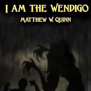 I Am the Wendigo Audiobook