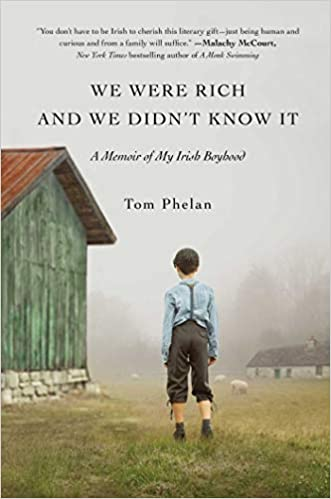 We Were Rich And We Didn T Know It A Memoir Of My Irish