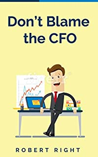 Don't Blame The Cfo by Robert Right ebook deal