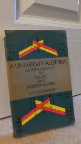 A University Algebra: An Introduction to Classic and Modern Algebra