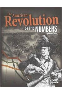 The American Revolution by the Numbers (America at War by the Numbers) ebook