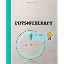 Physiotherapy Degree Loading: Appreciate that graduate to be with this custom book | 120 Pages ruled Notebook Gift.
