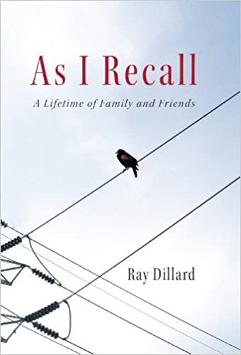 9172b134919 As I Recall  A Lifetime of Family and Friends  Ray Dillard  9781450249171   Amazon.com  Books