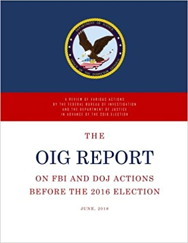 The OIG Report: A Review of Various Actions by the Federal
