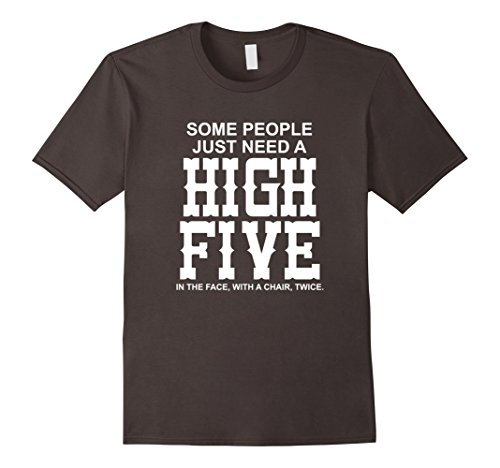 Men's Some people just need a high five in the face with ...